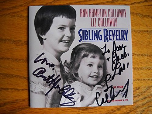 Signed / Inscribed CD from Ann Hampton Callaway and Liz Callaway titled Sibling Revelry. Autographed / Inscribed by Ann Hampton Callaway and Liz Callaway
