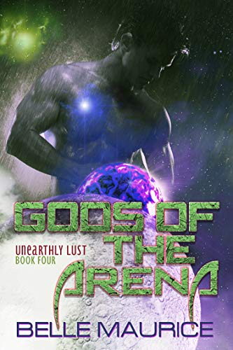 Gods Of the Arena 4 (Unearthly Lust)