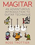 Magitar: An Adventurous Introduction to Guitar Technique