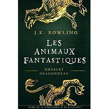 Les Animaux Fantastique (La Bibliothèque de Poudlard t. 1) (French Edition)
