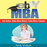 img - for eBay MBA: Sell Online. Make More Money. Enjoy More Freedom. book / textbook / text book