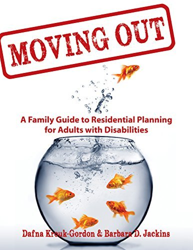 Moving Out: A Family Guide to Residential Planning for Adults with Disabilities by Dafna Krouk-Gordon (2013-07-22)