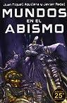 Mundos en el abismo par Juan Miguel Aguilera Baixauli