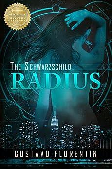 The Schwarzschild Radius by [Florentin, Gustavo]