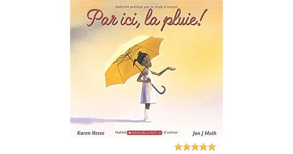 Par ICI, La Pluie!: Amazon.es: Hesse, Karen, Muth, Jon J: Libros ...