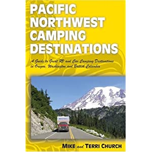 Pacific Northwest Camping Destinations (Camping Destinations series) Mike Church and Terri Church