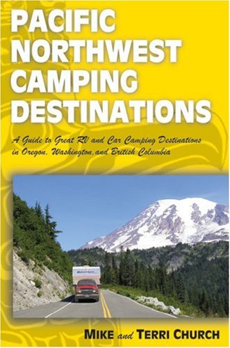 Pacific Northwest Camping Destinations (Camping Destinations series)