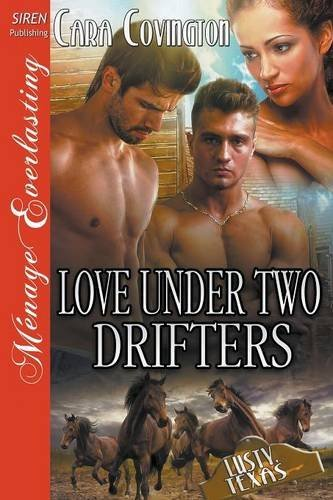 [Love Under Two Drifters [The Lusty, Texas Collection] (Siren Publishing Menage Everlasting) by Cara Covington (2016-04-21)] (Covington Collection)