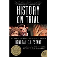 History on Trial: My Day in Court with a Holocaust Denier: My Day in Court with David Irving (P.S.)