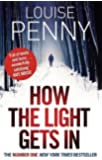How The Light Gets In: A Chief Inspector Gamache Mystery, Book 9