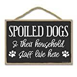 Honey Dew Gifts Door Sign, Spoiled Dogs and Their Household Staff Live Here 7 inch by 10.5 inch Hanging Wall Art, Decorative Wood Sign, Funny Home Decor