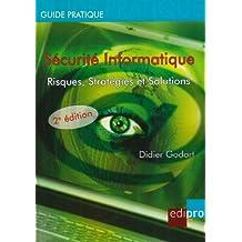Sécurité informatique, risques, stratégies et solutions