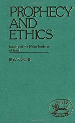 Prophecy and Ethics: Isaiah and the Ethical Traditions of Israel (JSOT supplement)
