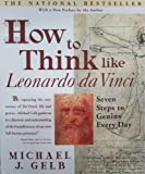 How to Think Like Leonardo da Vinci, Michael J. Gelb, 0440508274