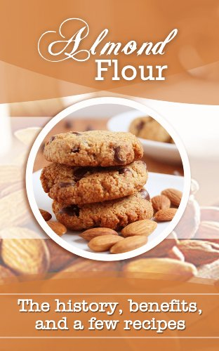 Almond Flour: The history, benefits, and a few recipes