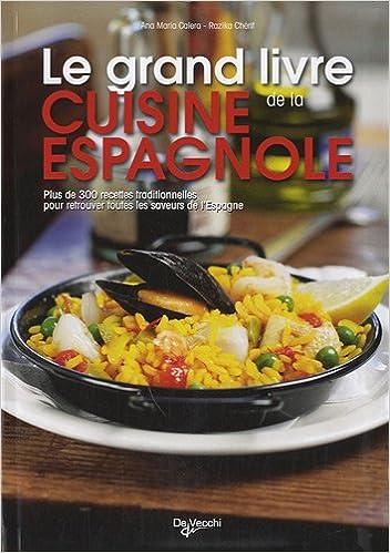 Le Grand Livre De La Cuisine Espagnole French Edition Calera