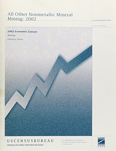 All Other Nonmetallic Mineral Mining, 2002 (Census of Mineral Industries, Final Reports, Industry Series)