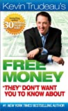 Free Money They Don't Want You to Know About, Kevin Trudeau, 0981989721