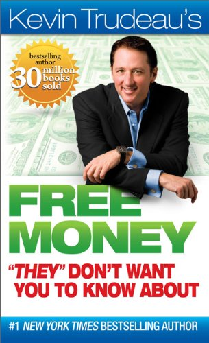 "Free Money ""They"" Don't Want You to Know About (Kevin Trudeau's Free Money)"