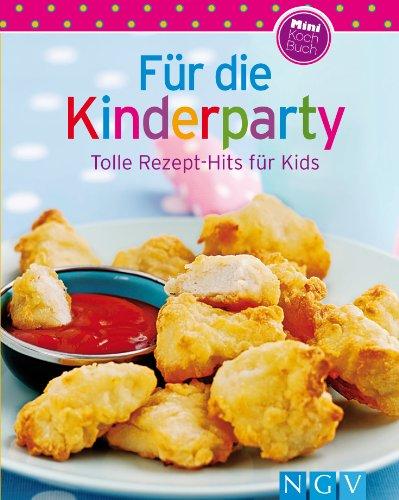 Kinderparty: Unsere 100 besten Rezepte in einem Kochbuch (German Edition) ()