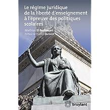 Le régime juridique de la liberté d'enseignement à l'épreuve des politiques scolaires (ELSB.HORS COLL.) (French Edition)