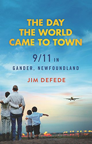 (The Day the World Came to Town: 9/11 in Gander, Newfoundland)
