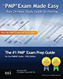 The PMP Exam Made Easy : Your 24-Hour Guide to Passing, Scordo, Christopher and Ponce, Ron, 0982576889