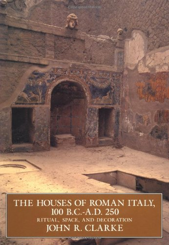 The Houses of Roman Italy, 100 B.C.- A.D. 250: Ritual, Space, and Decoration