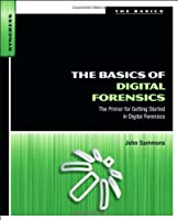 The Basics of Digital Forensics Front Cover