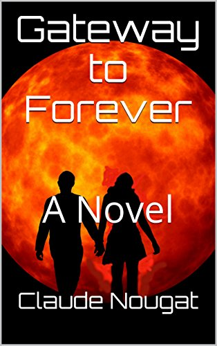 Book: Gateway to Forever: A Novel by Claude Nougat
