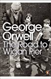 Front cover for the book The road to Wigan Pier by George Orwell