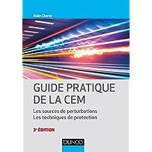 Guide pratique de la CEM - 3e éd. : Les sources de perturbations. Les techniques de protection. (Technique et Ingénierie) (French Edition)