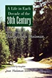 A Life in Each Decade of the 20th Century, Joan Theleman Sisson, 1436318610