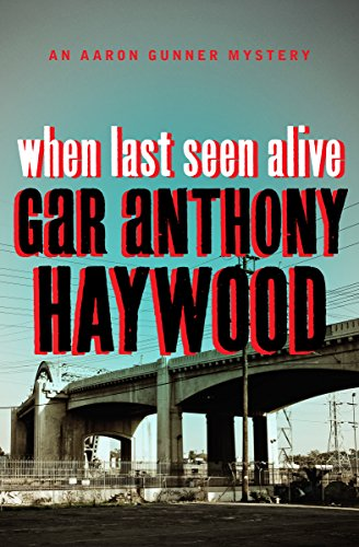 When Last Seen Alive (The Aaron Gunner Mysteries Book 5)