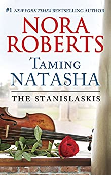 Taming Natasha (Stanislaskis Book 1) by [Roberts, Nora]