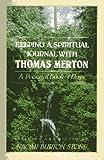 Keeping a Spiritual Journal with Thomas Merton, Irving Stone, 0385238258