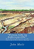 Prison Life in Andersonville, John Maile, 1460917871
