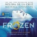 Frozen | Melissa de la Cruz,Michael Johnston