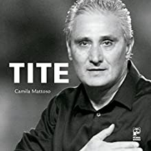 Tite Audiobook by Camila Mattoso Narrated by Tais Lucena