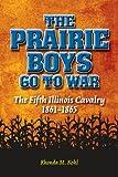 The Prairie Boys Go to War, Rhonda M. Kohl, 0809332035