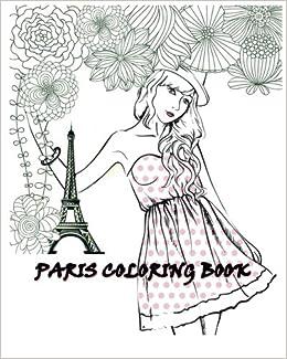 amazoncom paris coloring book paris fashions coloring book 9781523266296 alexandrine books - Paris Coloring Book
