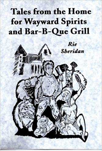 Tales from the Home for Wayward Spirits and Bar-B-Que Grill