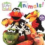 Elmos World: Animals! (Sesame Street) (Sesame Street(R) Elmos World(TM))