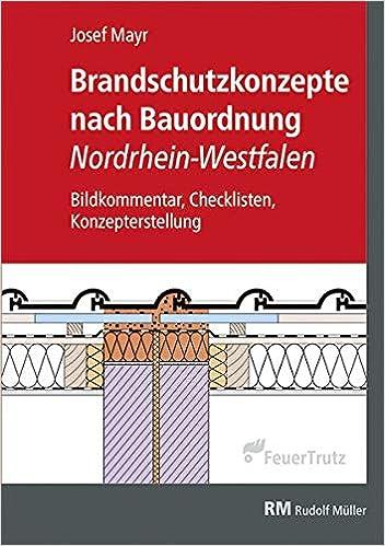 Brandschutzkonzepte Nach Bauordnung Nordrhein Westfalen Bildkommentar Checklisten Konzepterstellung Amazon De Mayr Josef Bucher