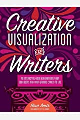 Creative Visualization for Writers: An Interactive Guide for Bringing Your Book Ideas and Your Writing Career to Life Paperback