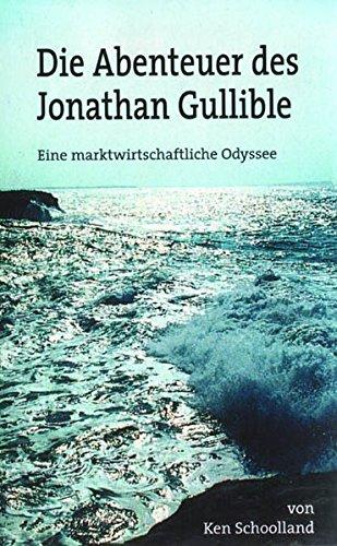 Die Abenteuer des Jonathan Gullible: Eine marktwirtschaftliche Odyssee