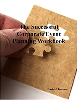 the successful corporate event planning workbook david j greene