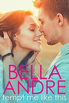 Tempt Me Like This: The Morrisons by [Andre, Bella]