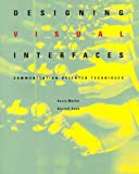 Designing Visual Interfaces: Communication Oriented Techniques by Kevin Mullet (1994-12-05)