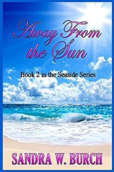 Away From the Sun: Book 2 in the Seaside Series by [Burch, Sandra]